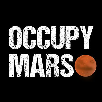 Occupy Mars Tshirt by sumrgurl