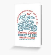 SPEED REBEL MOTORYCICLE CHALLENGE 2000 MILE IN 4 DAYS CUSTOMS ENGINE MOTORCYCLE RIDE SPEED CHALLENGE     T-SHIRT Greeting Card