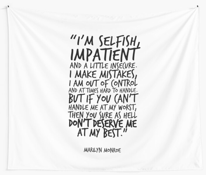 I'm Selfish Impatient And A Little Insecure Marilyn Monroe Quote Interesting When A Man Loves A Woman Quotes