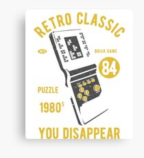 RETRO CLASSIC TETRIS 1980 IF YOU FIT IN YOU DISAPPEAR     T-SHIRT Canvas Print