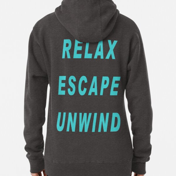 Relax, escape, unwind. Pullover Hoodie