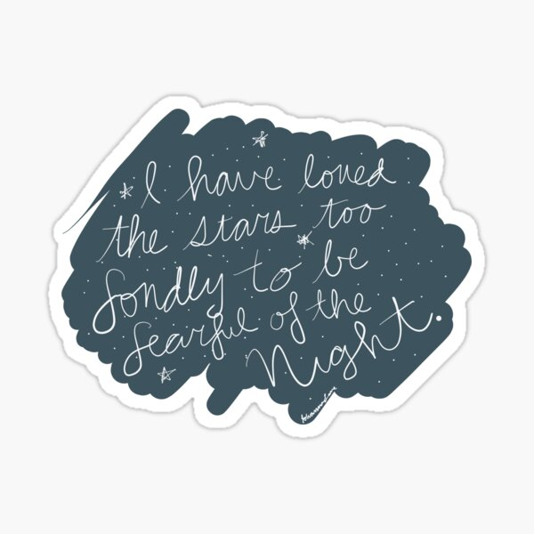 """I Have Loved the Stars too Fondly..."" Sticker"