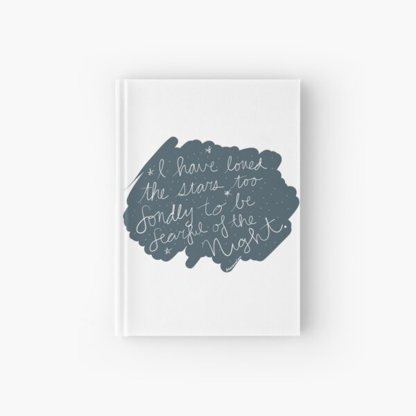 """""""I Have Loved the Stars too Fondly..."""" Hardcover Journal"""