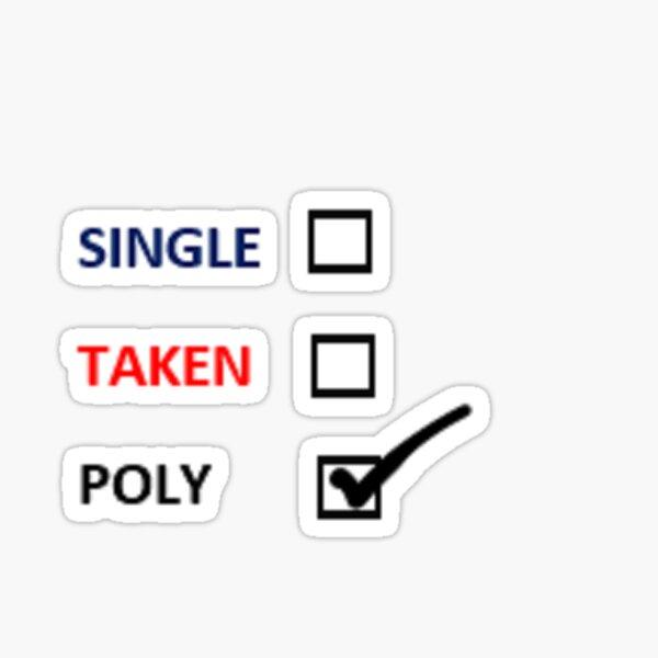 Single/Taken/Poly Sticker
