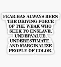 Angst ist die treibende Kraft Bürgerrechte Sticker