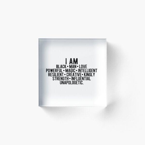 I AM A Black Man | Strong Black Man | African American Acrylic Block