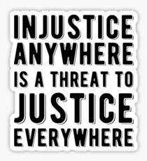 Ungerechtigkeit überall I eine Gefahr für die Gerechtigkeit überall Bürgerrechte | Schwarze Geschichte Sticker