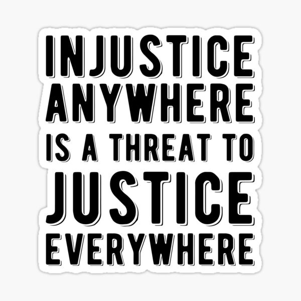 Injustice Anywhere I A Threat To Justice Everywhere | Civil Rights | Black History Sticker