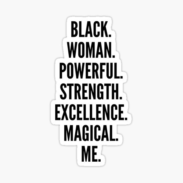 Black Woman Powerful Strength Excellence Magical Me | African American Sticker