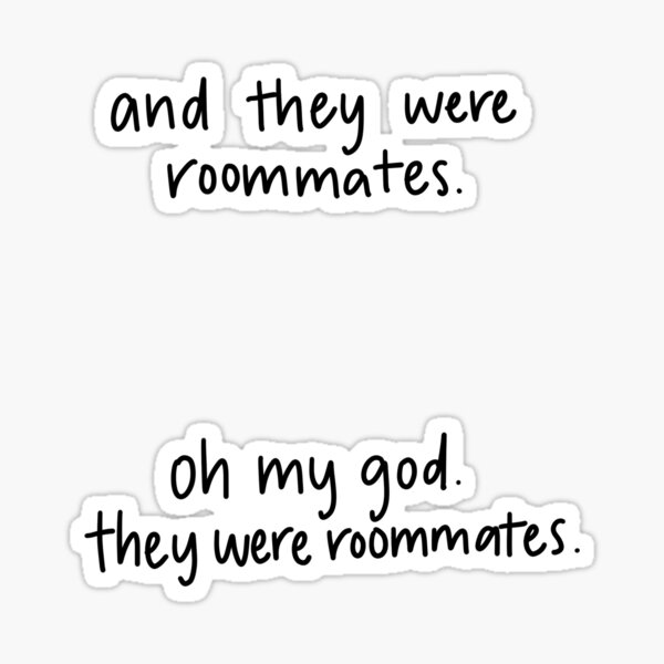 Vine reference- roommates sticker pack Sticker