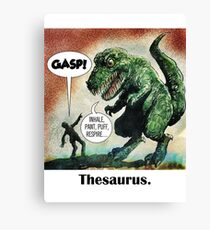 The only surviving dinosaur: Thesaurus  Canvas Print