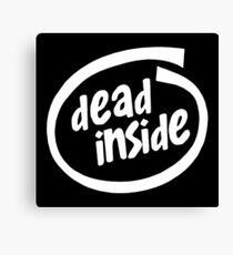 dead inside - satire parody Canvas Print