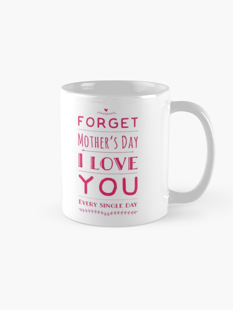 Alternate view of Forget mother's day Mug