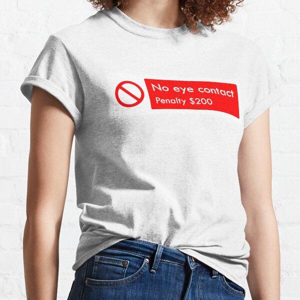 NO EYE CONTACT Classic T-Shirt