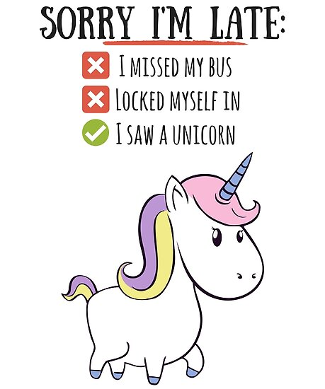 """Sorry I'm late Unicorn funny "" Poster by lelino 