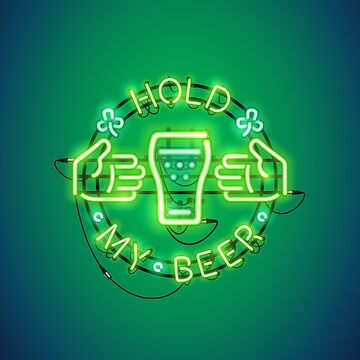 Hold My Beer Neon Sign Green by Voysla