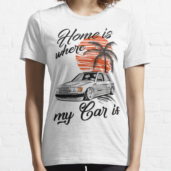 """W201 """"Home is where my Car is"""" Essential T-Shirt"""