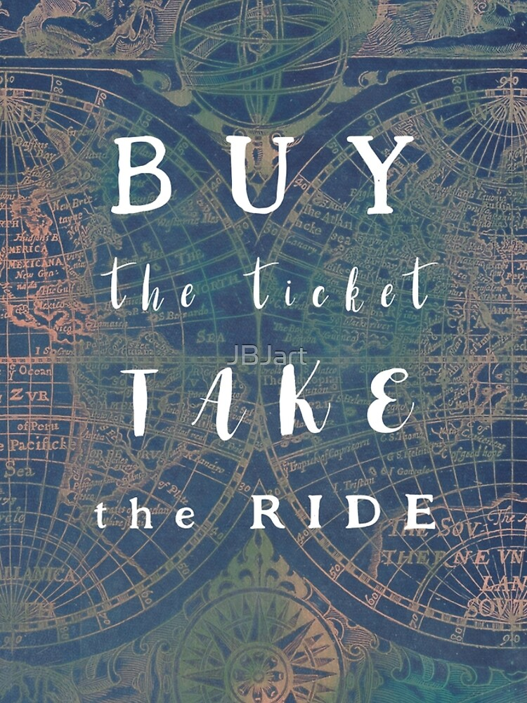 Buy the ticket take the ride #motivation #quotes by JBJart