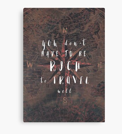 You dont have to be rich to travel well #motivation #quotes Canvas Print