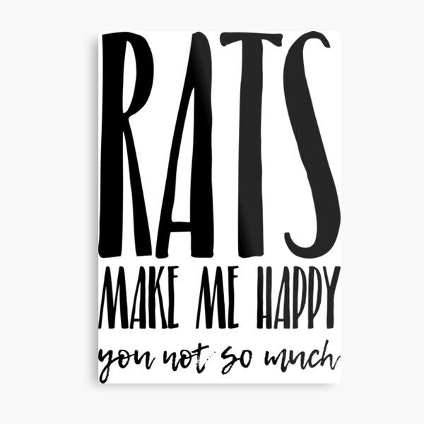 Rats make me happy Metal Print