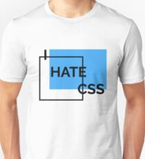 I hate CSS Unisex T-Shirt