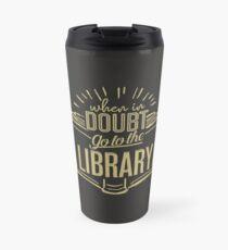 Wenn Sie in Zweifel zur Bibliothek gehen Thermobecher