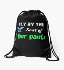 Fly by the seat of your pants Drawstring Bag