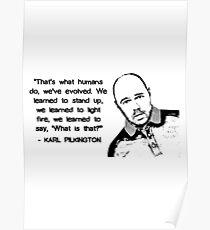 Karl Pilkington - Evolution Quote Poster