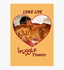 Long Live Snuggle Power Photographic Print