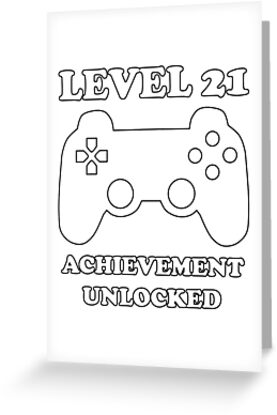 Level 21 Achievement Unlocked Gamer Next Years Old Birthday