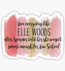 live every day like Elle Woods Sticker
