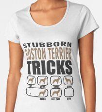 Boston Terrier Stubborn Gift | Boston Terrier Owner Gift | Boston Terrier Dog Gift Women's Premium T-Shirt