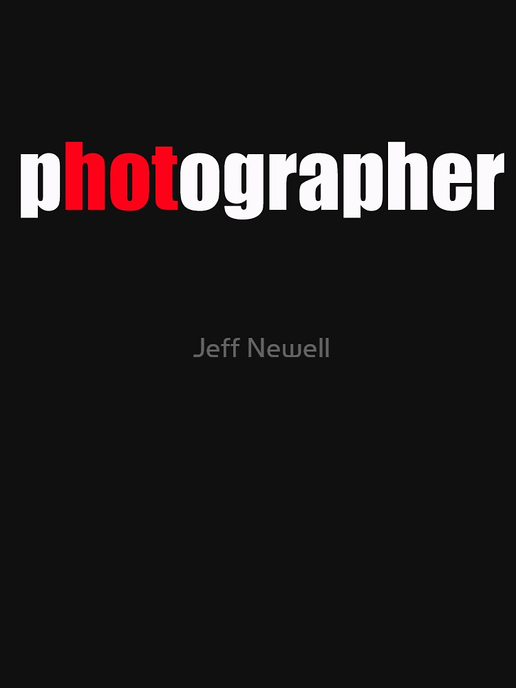 One HOT Photographer | Unisex T-Shirt