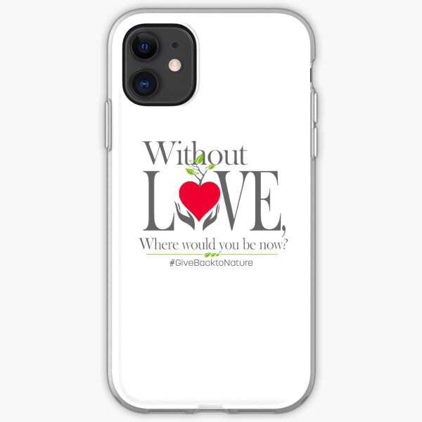 Give back to Nature - Without Love Logo iPhone Soft Case