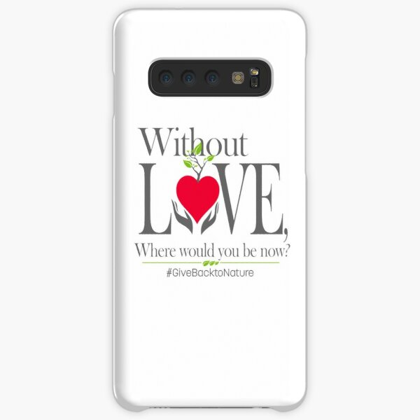 Give back to Nature - Without Love Logo Samsung Galaxy Snap Case