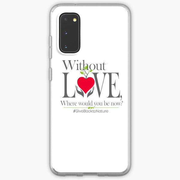 Give back to Nature - Without Love Logo Samsung Galaxy Soft Case