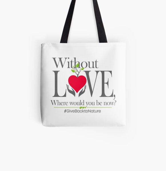 Give back to Nature - Without Love Logo All Over Print Tote Bag