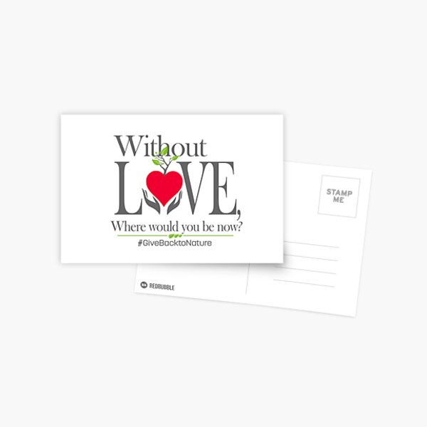 Give back to Nature - Without Love Logo Postcard
