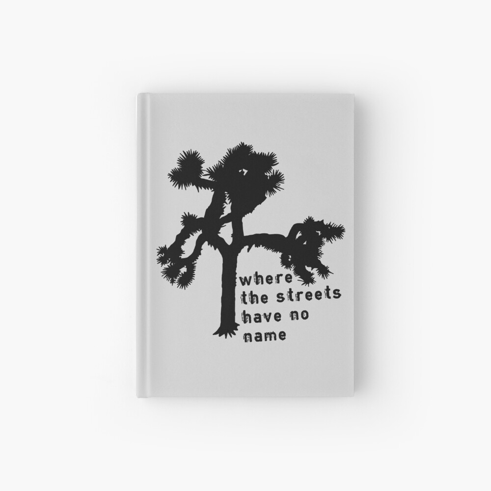 U2 - The Joshua Tree - where the streets have no name Hardcover Journal