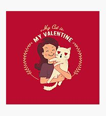 My Cat Is My Valentine Photographic Print