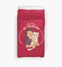 My Cat Is My Valentine Duvet Cover