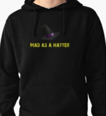 Mad as a hatter Pullover Hoodie