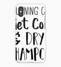 running on diet coke and dry shampoo T-Shirt  iPhone Case