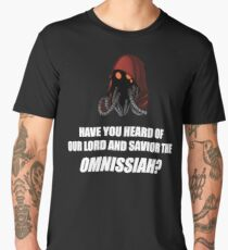 Have you heard of our lord and savior the Omnissiah? Men's Premium T-Shirt