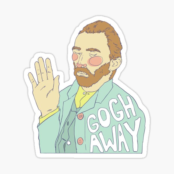 Gogh Away / Vincent Van Gogh Sticker