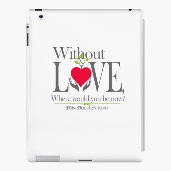 Give back to Nature - Without Love Logo iPad Snap Case