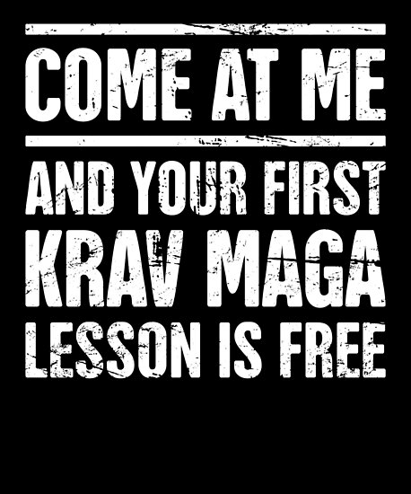 Funny Krav Maga Martial Arts Quote Poster By Ethandirks Redbubble