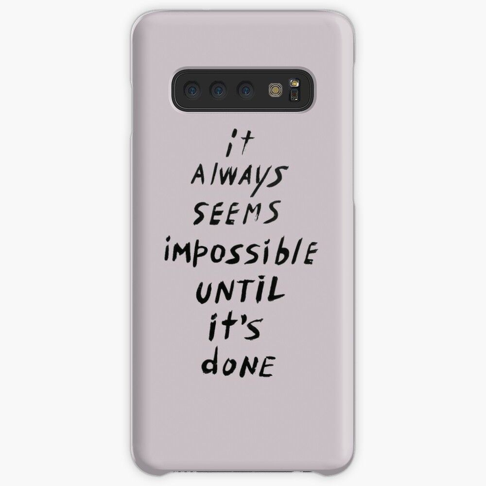 It always seems impossible until it's done Case & Skin for Samsung Galaxy