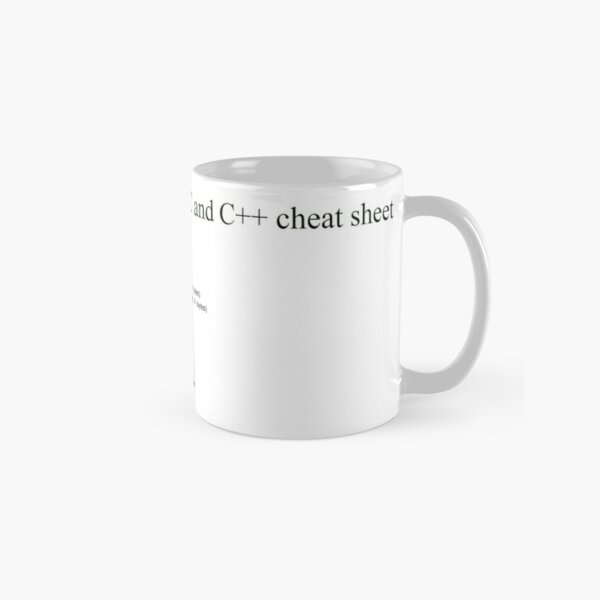 C and C++ Cheat Sheet, C, C++, Cheat, Sheet, comments, variable types, conditionals Classic Mug