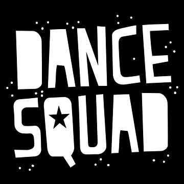 DANCE SQUAD by jazzydevil